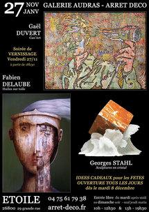 27 novembre au 27 janvier, exposition de Gaël Duvert, Fabien Delaube & Georges Stahl à la Galerie Audras - Arrêt Déco, Etoile (26)
