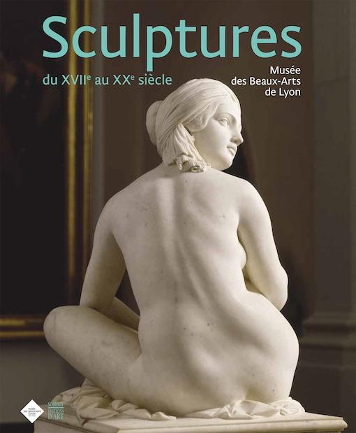 Catalogue des sculptures du XVIIe au XXe siècle, Musée des Beaux-Arts de Lyon