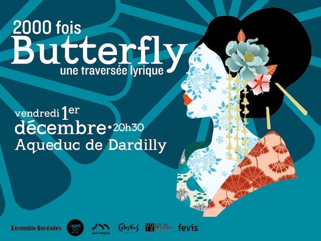 1er décembre 2017 : création à l'Aqueduc de Dardilly du spectacle musical 2000 fois Butterfly par l'Ensemble Boréades détails