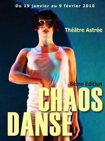 19 janvier au 9 février, Rencontres Chorégraphiques Chaos Danse, 8ème Edition, au Théâtre Astrée de Villeurbanne