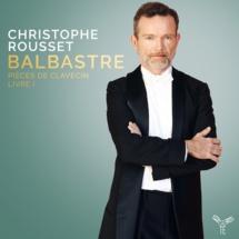 Christophe Rousset, Gilone Gaubert-Jacques, BALBASTRE (1724-1799). Sortie le 24 novembre 2017 chez Aparté