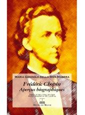 Frédéric Chopin, aperçus biographiques par Maria Gondolo Della Riva Masera, édition Michel de Maule