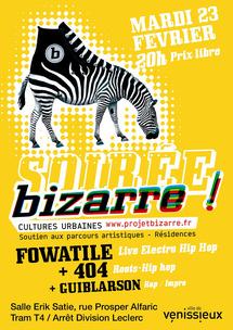 23 février. Soirée Bizarre ! Vous avez dit Soirée bizarre ? à la Salle Erik Satie de Vénissieux avec FOWATILE + 404 + GUIBLARSON