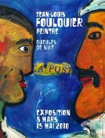 8 mars au 15 mai 2010. Jean-Louis Foulquier, peintre, Gueules de nuit à L'Adresse Musée de La Poste, Paris