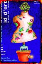 7 au 9 mai 2010, 12ème édition du Salon des Créateurs ID d'Art, à l'Embarcadère de Lyon