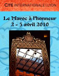 2 au 5 avril 2010, le Maroc à l'honneur à la Cité internationale de Lyon