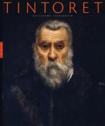 Tintoret par Guillaume Cassegrain, publication en regard de exposition Tintoret Naissance d'un génie au musée du Luxembourg