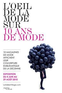 4 juin - 29 août 2010, exposition l'Œil de la mode sur 10 ans de mode, Espace la Vallée, Serris (77)