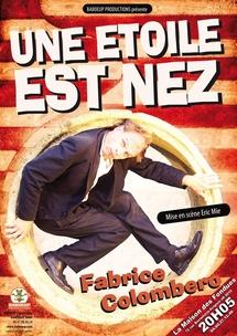 """8 au 31 juillet 2010, one man show de Fabrice Colombero, """"Une étoile est nez"""", à la Maison des Fondues à Avignon dans le cadre du festival d'Avignon Off 2010"""