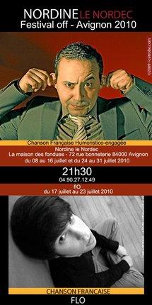 8 au 31 juillet 2010, Nordine le Nordec et flO, à la Maison des Fondues à Avignon pour le festival d'Avignon Off 2010