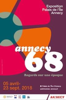 Annecy68, Regards sur une époque, Palais de l'Île - Centre d'interprétation de l'architecture et du patrimoine, du 5 avril au 23 septembre 2018