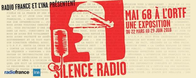 Silence radio - mai 68 à l'ORTF, une exposition proposée par Radio France et l'INA  du 22 mars au 29 juin 2018 à la Maison de la radio