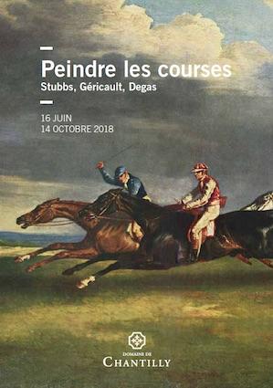 Exposition Peindre les courses, Stubbs, Géricault, Degas, Salle du Jeu de Paume - Domaine de Chantilly du 16 juin - 14 octobre 2018