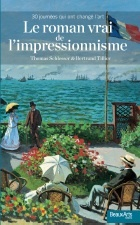 Le roman vrai de l'impressionnisme, Thomas Schlesser et Bertrand Tillier. Nouvelle collection Beaux Arts Editions