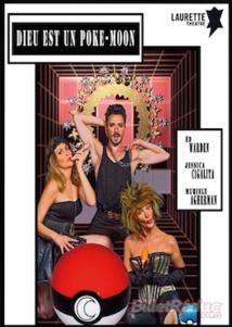Marseille, Comédie Paka Théâtre les 3 act, comédie : Dieu est un Poke Moon du 3 au 20 Mai 2018