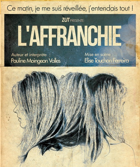 Festival Off d'Avignon : L'Affranchie du 5 au 29 juillet 2018 au Laurette Théâtre