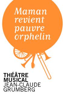 8 au 28 juillet 2010, Maman revient pauvre orphelin au théâtre des Lucioles, Avignon Off