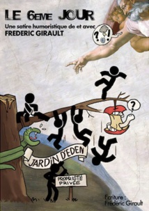 Avignon Off. Le Sixième Jour de et avec Frédéric Girault, Laurette Théâtre du 6 au 28 juillet