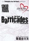 8 au 31 juillet 2010, Avignon Off, « Barricades » au théâtre du Grand Pavois d'Avignon