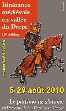 5 au 29 août 2010, Itinérance médiévale en vallée du Dropt. Le patrimoine s'anime en Dordogne, Lot-et-Garonne et Gironde