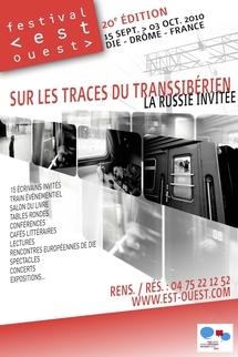 """15 septembre au 3 octobre 2010. Festival Est-Ouest, """"Sur les traces du Transsibérien, la Russie invitée"""", Die, France"""