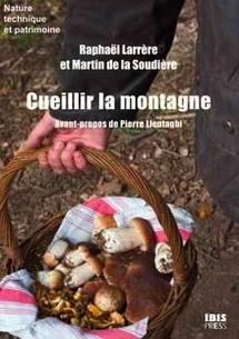 Cueillir la montagne, Raphaël Larrère et Martin de la Soudière, éditions Ibis Press