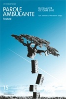 18 au 24.10.10 : festival Parole Ambulante, 15e édition, Lyon