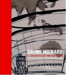 Bruno Moinard, Architecte promeneur. Textes Serge Gleize, préface de Raymond Depardon, éditions de La Martinière