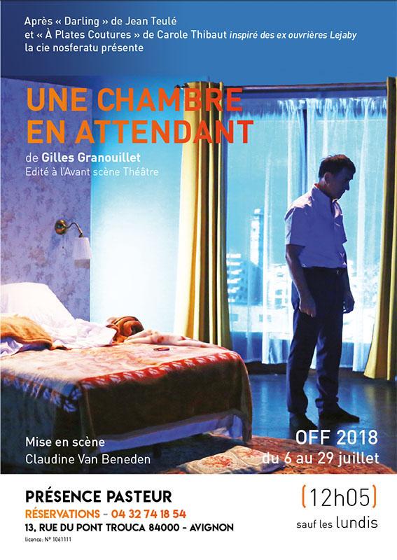 Avignon Off. Une chambre en attendant, de Gilles Granouillet, Théâtre de l'Espoir -  Présence Pasteur, du 6 au 29 juillet  à 12h05