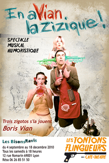 4.09 - 18.12.10 : En aVian la Zizique par les Bisons Ravis au café-théâtre les Tontons Flingueurs, Lyon