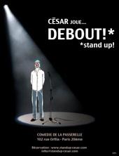 CESAR joue... debout ! Comédie de la Passerelle, Paris, du 21.10 au 16.12.10