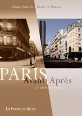 Paris Avant/Après, 19e siècle – 21e siècle par Patrice de Moncan …Un document historique qui fera date…Les Éditions du Mécène