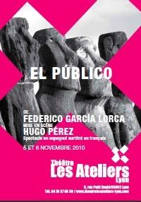 5-6.11.10 : El Público de Federico García Lorca, mise en scène de Hugo Pérez, Théâtre Les Ateliers, Lyon