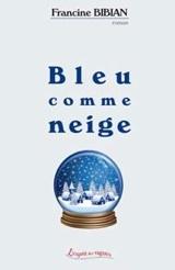 Bleu comme neige, roman de Francine Bibian, éditions Les Petites Vagues