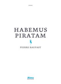 Habemus Piratam, de Pierre Raufast