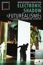 Exposition FUTUREALISMEs au musée Granet d'Aix en Provence, du 10 décembre au 24 avril 2011