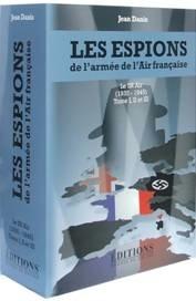 Les espions de l'armée de l'Air française par le commandant (H) Jean Danis, Éditions Hugues de Chivré