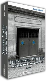 « Jeunesses Volées – Auschwitz 1944 – Marseille 1984 » de Rémy Elkoubi, Autres Temps Editions