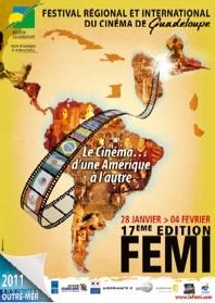 28 janvier – 4 février 2011, 17e Festival Régional et International du cinéma (FEMI)  de Guadeloupe