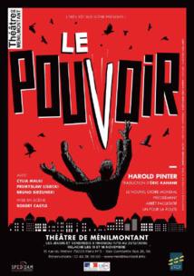 Paris, Théâtre de Ménilmontant : Le Pouvoir, d'Harold Pinter, création 2018. Du 11 octobre au 21 décembre 2018