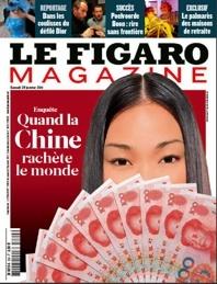 Quand la Chine rachète le monde. Par Ghislain de Montalembert et Sophie Roquelle. Figaro Magazine du samedi 29 janvier 2011