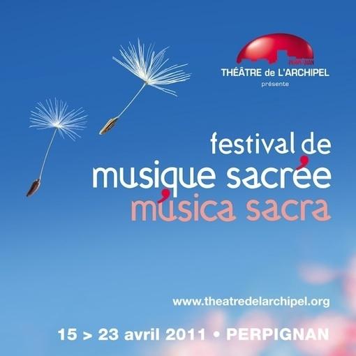 Festival de Musique Sacrée de Perpignan au Théâtre Municipal, du 15 au  23 avril 2011