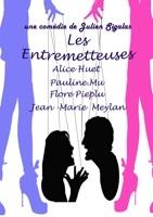 """""""Les Entremetteuses"""" au Creuset des arts, Marseille, du 4 au 6 février 2011"""