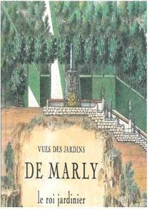 Vues des jardins de Marly – le Roi jardinier par Gérard Mabille, Louis Benech et Ttéphane Castellucio