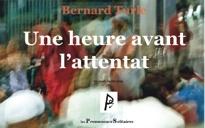 « Une heure avant l'attentat » de Bernard Turle, Editions Les Promeneurs Solitaires, collection Grands Solitaires