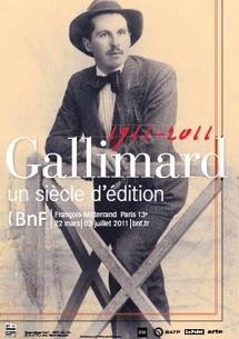 Gallimard, 1911 - 2011, un siècle d'édition, Bibliothèque nationale de France François Mitterand, du 22 mars au 3 juillet 2011