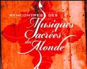 1ères Rencontres des musiques sacrées du monde, à Grasse (06), du 15 au 19 avril 2011