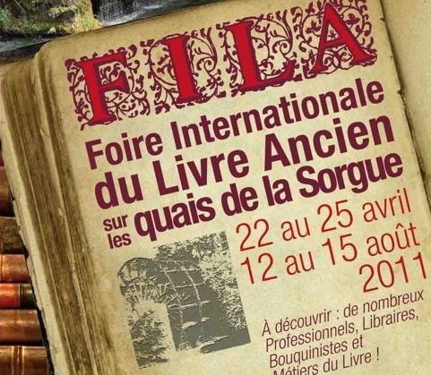 Foire Internationale du Livre Ancien (F.I.L.A.) à L'Isle sur la Sorgue (84), du 22 au 25 avril et du 12 au 15 août
