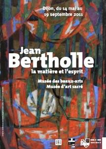 Exposition La matière et l'esprit, Jean Bertholle (1909-1996), du 14 mai au 19 septembre 2011, au Musée des beaux-arts de Dijon
