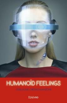 Nouveauté genre thriller d'anticipation : Humanoïd Feelings